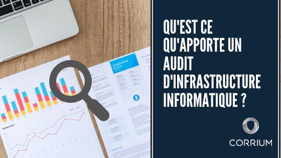 Qu'est ce qu'apporte un audit d'infrastructure informatique ?