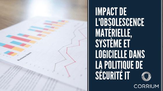 Impact de l'obsolescence matérielle, système et logicielle dans la politique de sécurité informatique