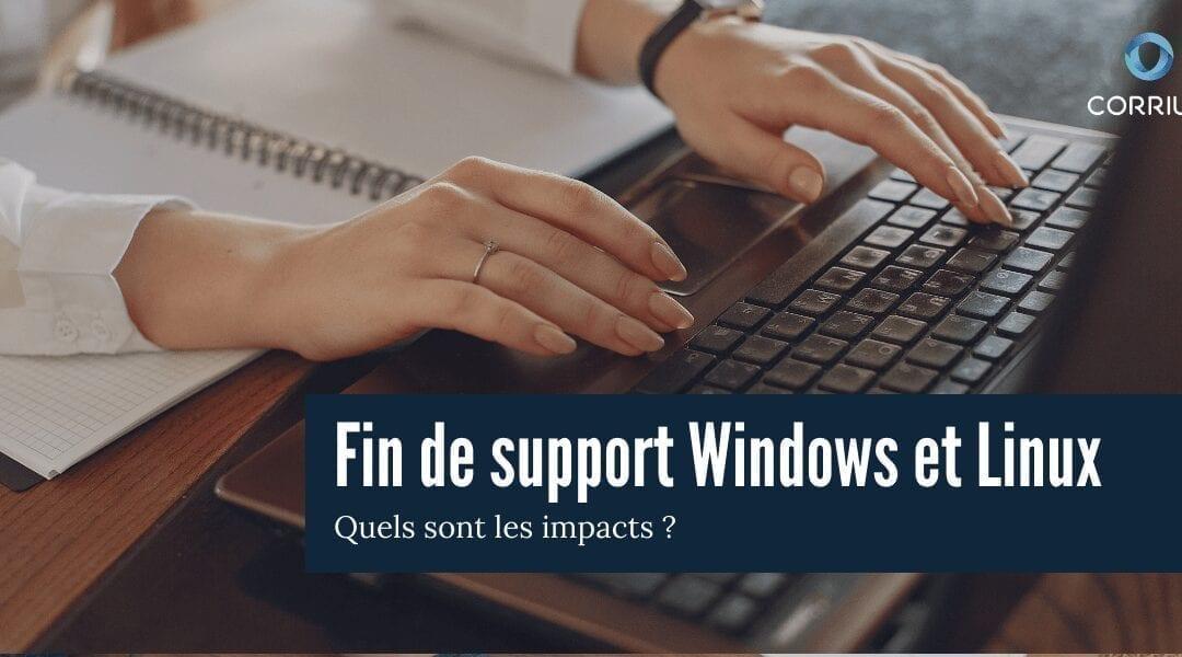Quels sont les impacts de fin de support Windows et Linux ?