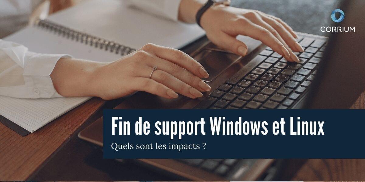 Fin de support Windows et Linux