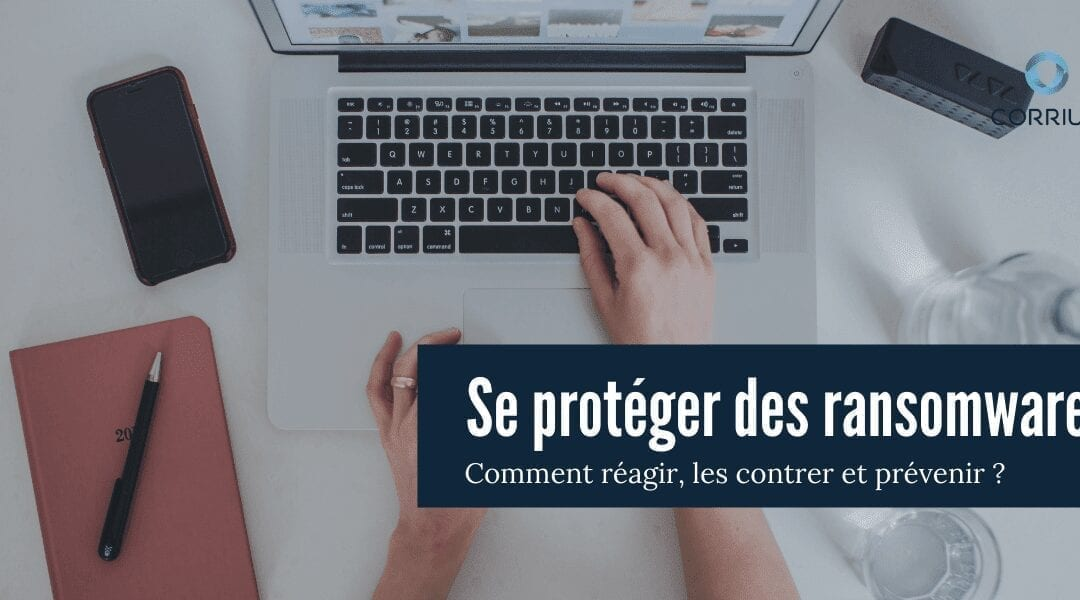 Protection ransomware : comment agir ?